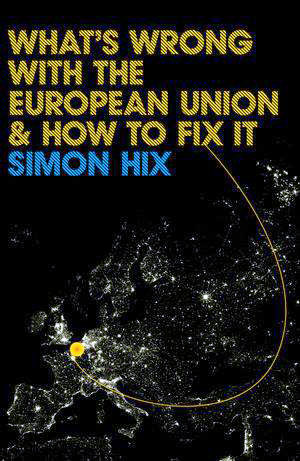 What's Wrong with the European Union and How to Fix It